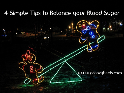 4 Simple Tips To Balance Your Blood Sugar