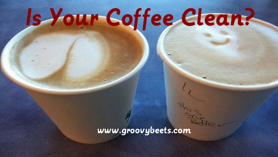 Is Your Coffee Clean?