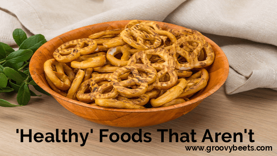 """Healthy"" Foods That Aren't"