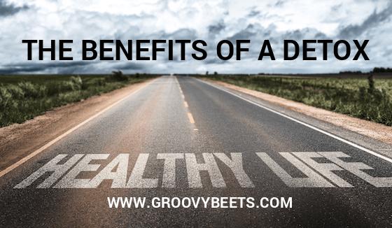 The Benefits of a Detox
