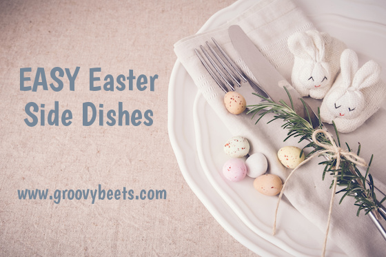 EASY Easter Side Dishes