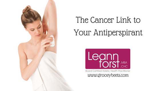 The Cancer Link to Your Antiperspirant