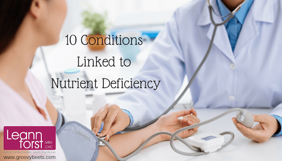 10 Conditions Linked to Nutrient Deficiency