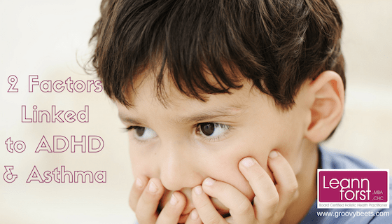 2 Factors Linked to ADHD & Asthma