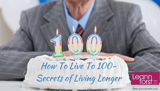 How To Live To 100: Secrets of Living Longer