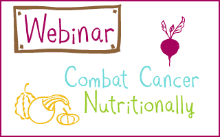 Combat Cancer Nutritionally Webinar