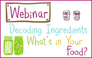 decoding ingredients — what's in your food webinar