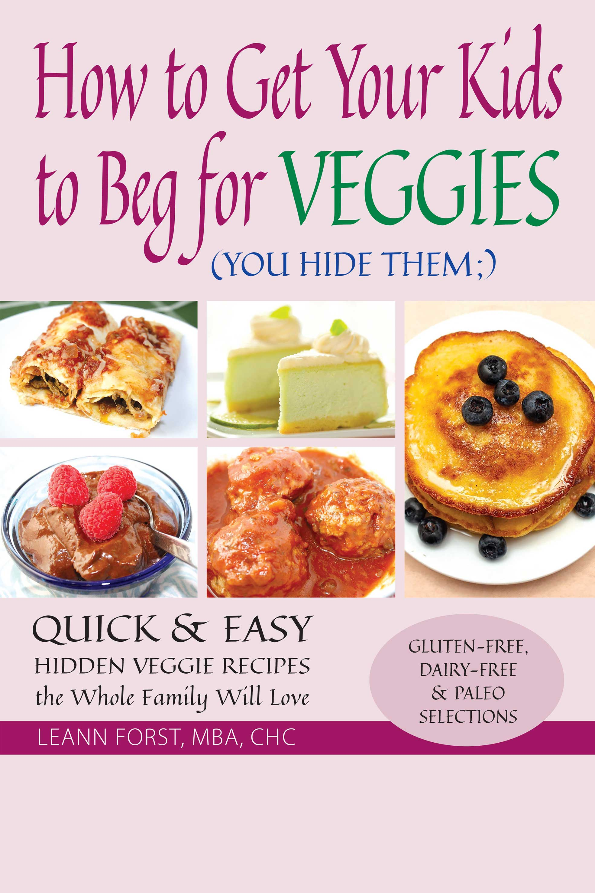 How to Get Your Kids to Beg for Veggies Book Cover