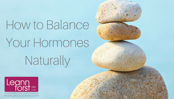 How to Balance Your Hormones Naturally | GroovyBeets.com