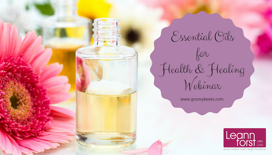Essential Oils for Health & Healing Webinar | GroovyBeets.com