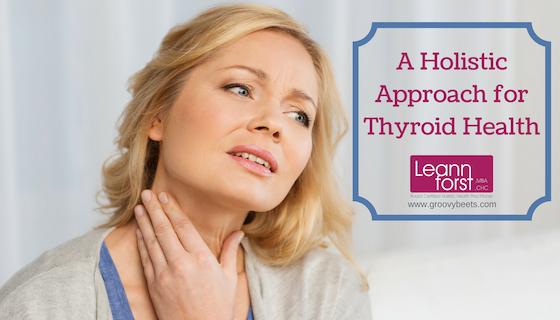 A Holistic Approach for Thyroid Health