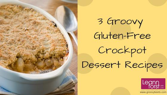 3 Groovy Gluten-Free Crockpot Dessert Recipes