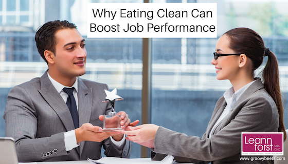 Why Eating Clean Can Boost Job Performance