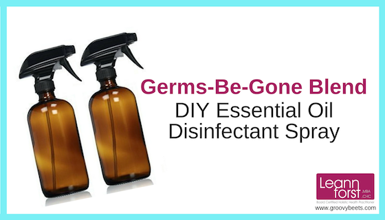 DIY Essential Oil Disinfectant Spray | GroovyBeets.com
