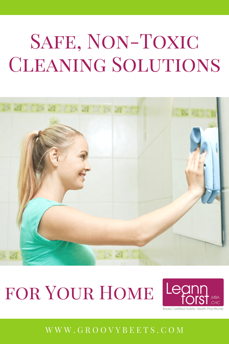 Non-Toxic Cleaning Solutions for your Home | GroovyBeets.com
