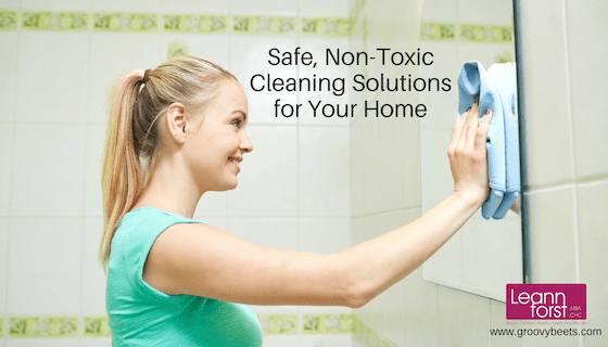 Safe, Non-Toxic Cleaning Solutions for Your Home