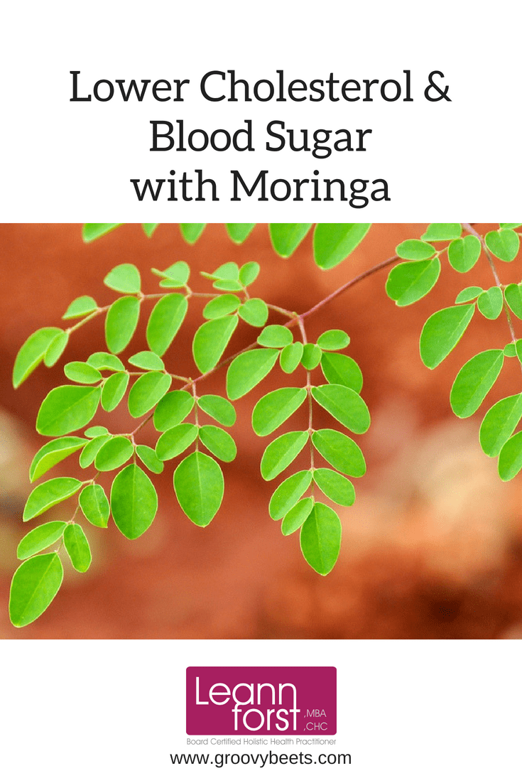 Lower Cholesterol & Blood Sugar with Moringa | GroovyBeets.com