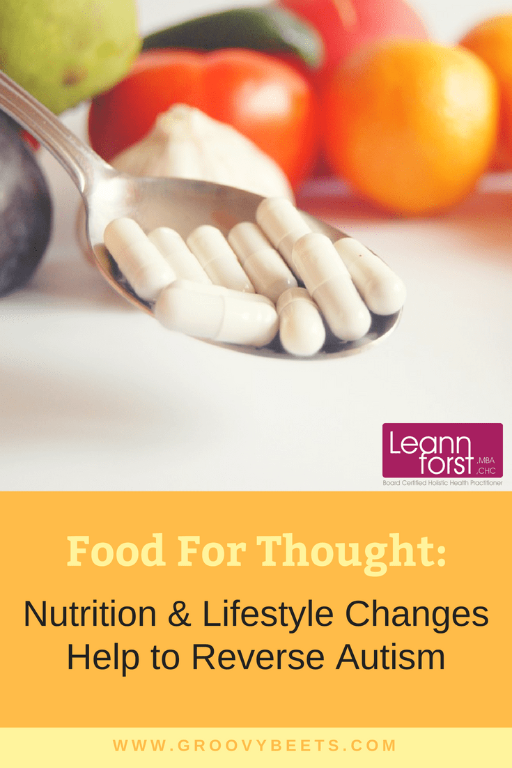 Food for Thought: Nutrition & Lifestyle Changes Help to Reverse Autism | GroovyBeets.com