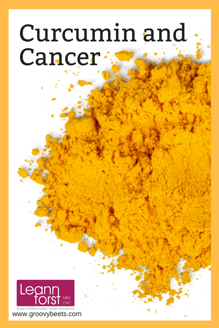 Curcumin and Cancer | GroovyBeets.com