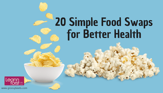 20 Simple Food Swaps for Better Health