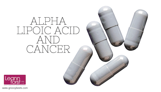 Alpha Lipoic Acid and Cancer