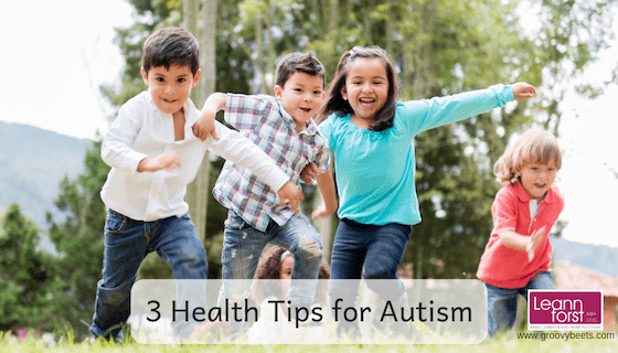 3 Health Tips for Autism