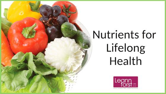 Nutrients for Lifelong Health