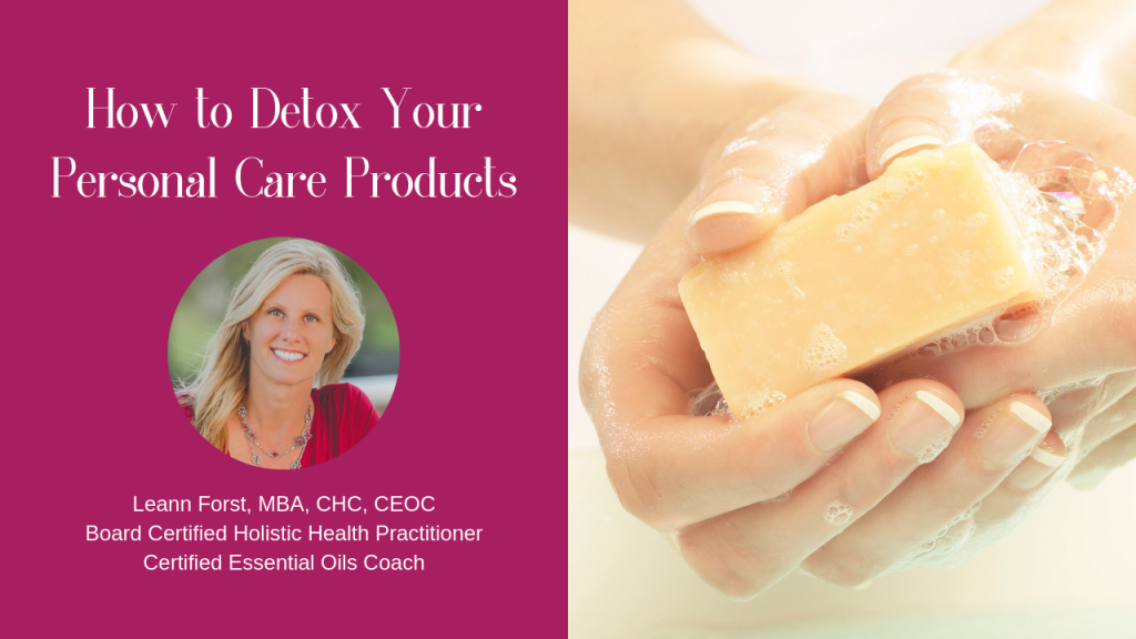 How to Detox Your Personal Care Products Video | LeannForst.com