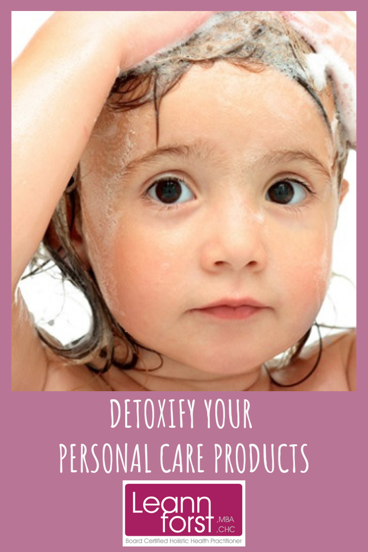 Detoxify Your Personal Care Products | LeannForst.com