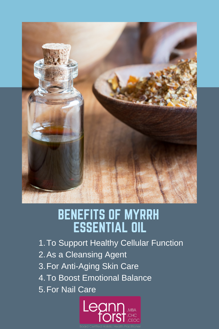 Benefits of Myrrh Essential Oil | LeannForst.com