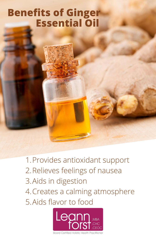 Benefits of Ginger Essential Oil | LeannForst.com